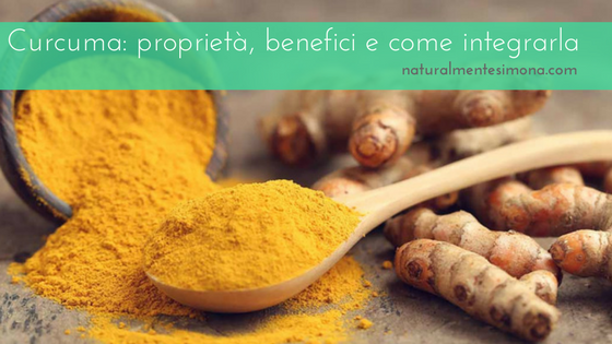 Curcuma: proprietà, benefici e come integrarla | Naturalmente